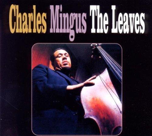 Leaves by Charles Mingus