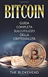Bitcoin:  Guida Completa Sull'utilizzo Della Criptovaluta