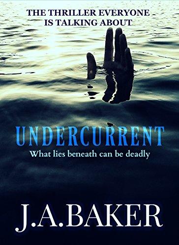 Undercurrent by [Baker, J.A.]