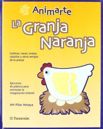 Granja naranja, la - animarte - por Mª Pilar Amaya
