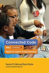 Connected Code: Why Children Need to Learn Programming (The John D. and Catherine T. MacArthur Foundation Series on Digital Media and Learning) (English Edition)