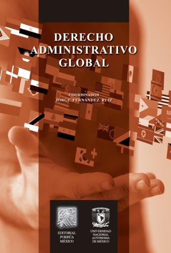 Derecho administrativo global (Biblioteca Jurídica Porrúa) por Jorge Fernández Ruiz (Coordinador)
