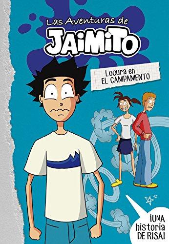 Locura en el campamento (Las aventuras de Jaimito 2) (Jóvenes lectores) por Little Johnny