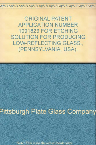 original-patent-application-number-1091823-for-etching-solution-for-producing-low-reflecting-glass-p