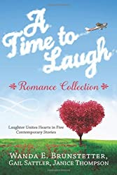 A Time to Laugh Romance Collection: Laughter Unites Hearts in Five Contemporary Stories by Wanda E. Brunstetter (2014-01-01)