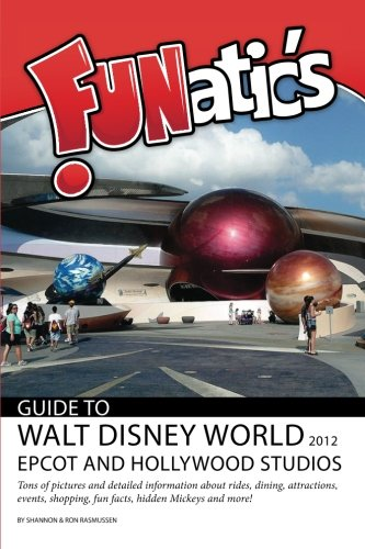 funatics-guide-to-walt-disney-world-2012-epcot-and-hollywood-studios-volume-2