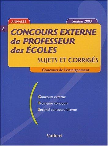 Concours externe de professeur des écoles : Sujets et corrigés Concours de l'enseignement Session 2003 de Frank Marchand (22 septembre 2003) Broché