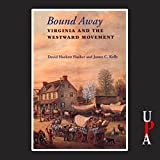 Bound Away: Virginia and the Westward Movement