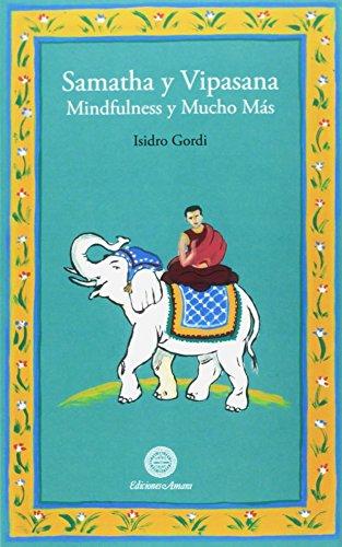 Samatha y Vipasana. Mindfulness y mucho más (Isidro Gordi)