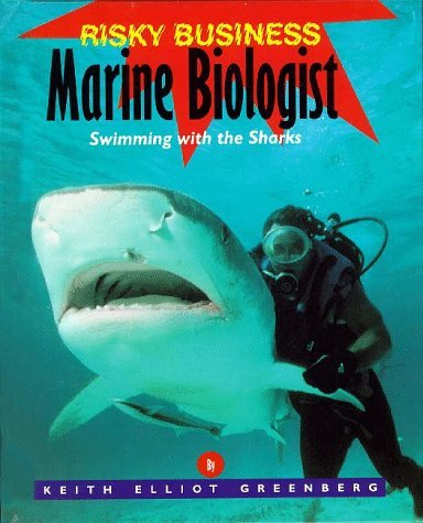 Risky Business - Marine Biologist by Keith Elliot Greenberg (1995-09-18)