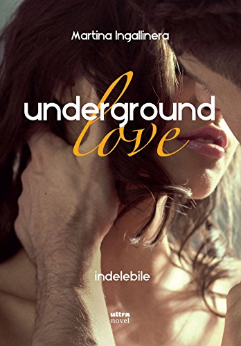 Underground love. Indelebile