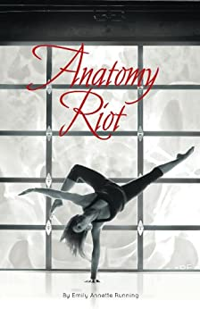 Anatomy Riot by [Running, Emily]