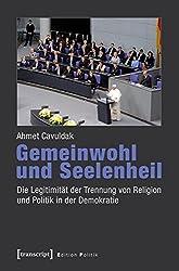 Gemeinwohl und Seelenheil: Die Legitimität der Trennung von Religion und Politik in der Demokratie