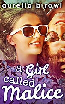 A Girl Called Malice (Facing the Music, Book 2) by [Rowl, Aurelia B.]