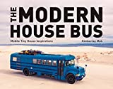 The Modern House Bus: Mobile Tiny House Inspirations (English Edition)