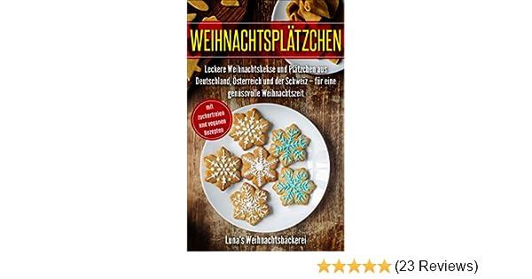 Weihnachtsplätzchen Schweiz.Weihnachtsplätzchen Leckere Weihnachtskekse Und Plätzchen Aus Deutschland österreich Und Der Schweiz Für Eine Genussvolle Weihnachtszeit