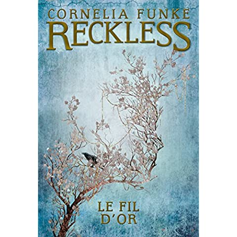 Reckless (Tome 3) - Le fil d'or