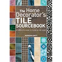 Tile Sourcebook: A Complete Guide to Tiling in the Home