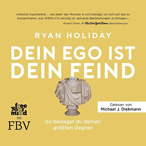 Buchseite und Rezensionen zu 'Dein Ego ist dein Feind: So besiegst du deinen größten Gegner' von Ryan Holiday