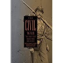 The Civil War: The First Year Told by Those Who Lived It (LOA #212) (Library of America: The Civil War Collection Book 1) (English Edition)