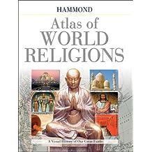 Hammond Atlas of World Religions: A Visual History of Our Great Faiths (Hammond World Atlas)