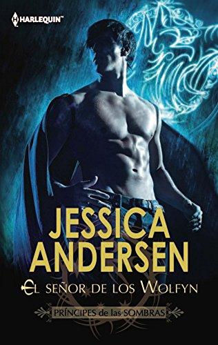 El señor de los Wolfyn: Príncipes de las sombras (3) (Harlequin Sagas) por Jessica Andersen