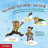 You sing - ich sing - we sing: Spielend Englisch lernen mit Liedern und Reimen, gesungen und gesprochen von Native Speakern