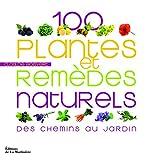 Telecharger Livres 100 plantes et remedes naturels Des chemins au jardin (PDF,EPUB,MOBI) gratuits en Francaise