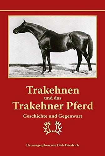 Trakehnen und das Trakehner Pferd: Geschichte und Gegenwart