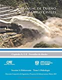 Manual de Diseño de Obras Civiles Cap. A.1.8 Avenidas de Diseño: Sección A: Hidrotecnia Tema 1: Hidrología