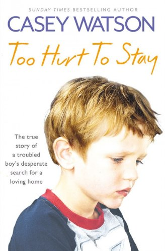 too-hurt-to-stay-the-true-story-of-a-troubled-boys-desperate-search-for-a-loving-home
