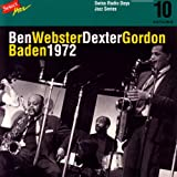 Ben Webster - Dexter Gordon, Baden 1972 / Swiss Radio Days, Jazz Series Vol.10