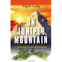On Juniper Mountain:A Journey in the Himalayas