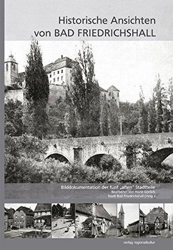 Historische Ansichten von Bad Friedrichshall: Bilddokumentation der fünf alten Stadtteile