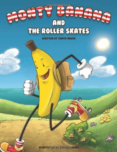 Monty Banana and the Roller Skates by Tanya Maude (2011-11-01)