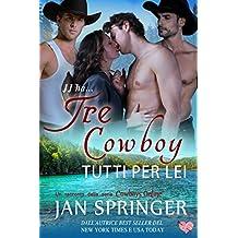 Tre Cowboy Tutti Per Lei (Italian Edition)