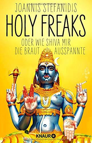 Buchseite und Rezensionen zu 'Holy Freaks: Oder wie Shiva mir die Braut ausspannte' von Joannis Stefanidis