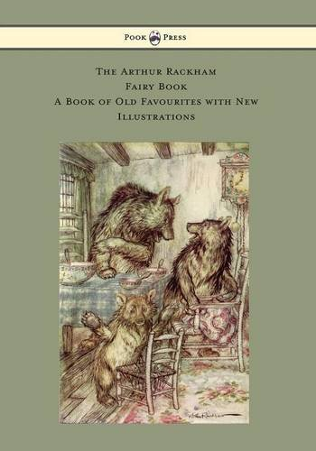 The Arthur Rackham Fairy Book - A Book of Old Favourites with New Illustrations par Various