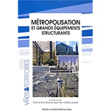 Métropolisation et grands équipements structurants