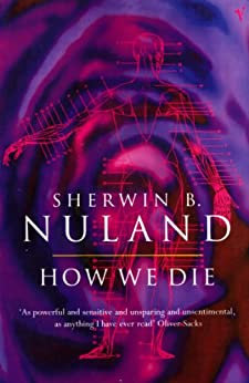 How We Die by [Nuland, Sherwin B]
