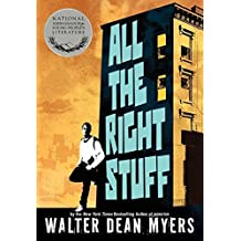 All the Right Stuff by Walter Dean Myers (2012-04-24)