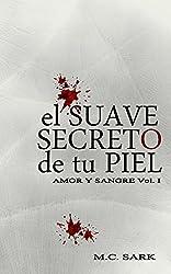 El suave secreto de tu piel (Amor y Sangre nº 1)