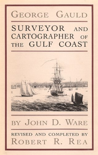 George Gauld: Surveyor and Cartographer of the Gulf