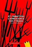vignette de 'Et j'abattrai l'arrogance des tyrans (Marie-Fleur Albecker)'