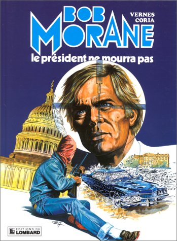 Bob Morane, tome 13 : Le Président ne mourra pas