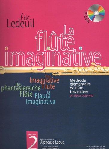 Ledeuil: la Flûte Imaginative (Livre avec CD) Methode Elementaire en 2 Volumes, Vol. 2 : le Livre par Divers Auteurs