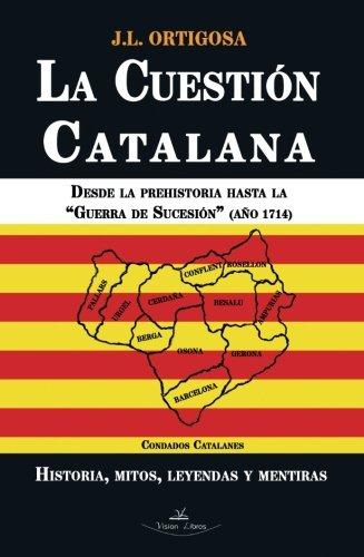 Descargar Libro La cuestión catalana I (Historia) de José Luis Ortigosa Martín