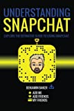 Understanding Snapchat: Explore the definitive guide to using snapchat.