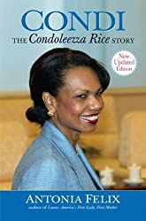 Condi: The Condoleezza Rice Story, New Updated Edition by Antonia Felix (2005-02-10)