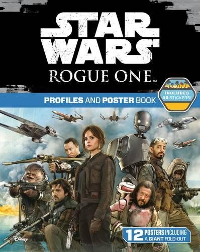 Star Wars Rogue One : profiles and poster book
